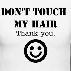 don-t-touch-my-hair_design